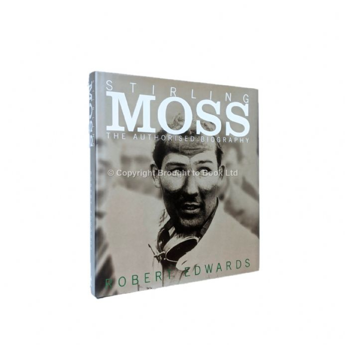 Stirling Moss The Authorised Biography by Robert Edwards Signed First Edition Cassell 2001